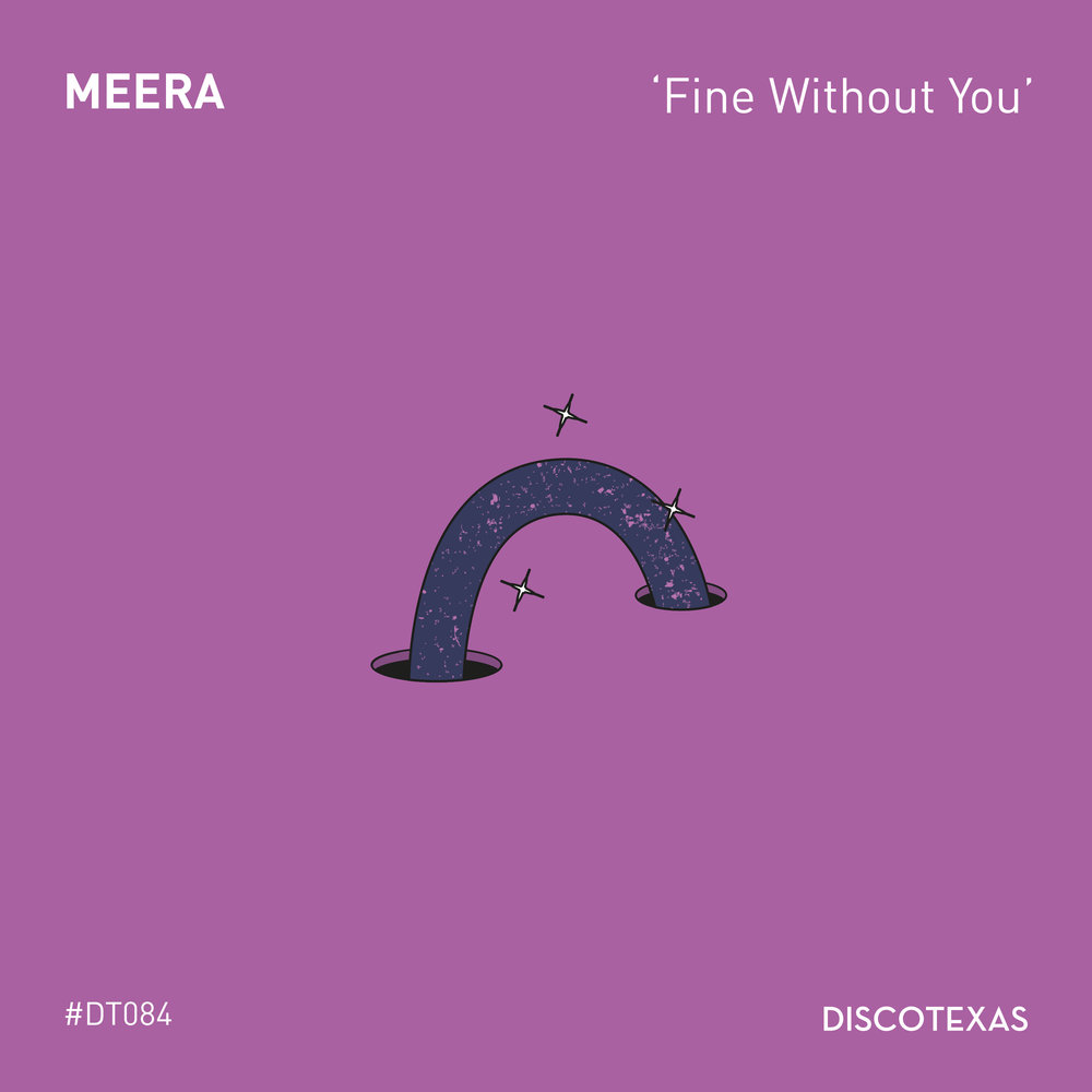 DT084: MEERA - Fine Without You
