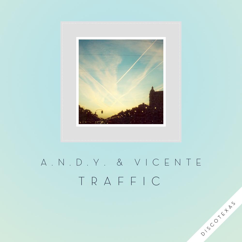 DT024: A.N.D.Y. & Vicente - Traffic