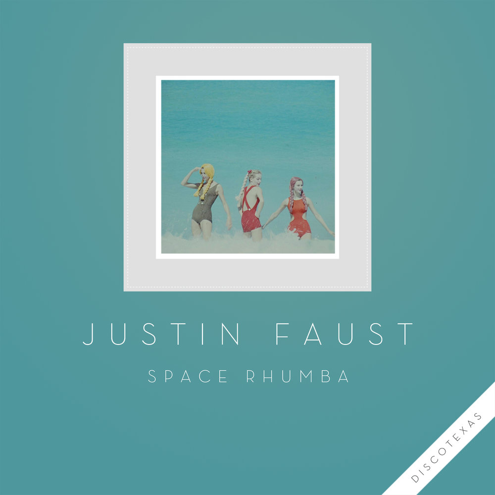 DT037: Justin Faust - Space Rhumba