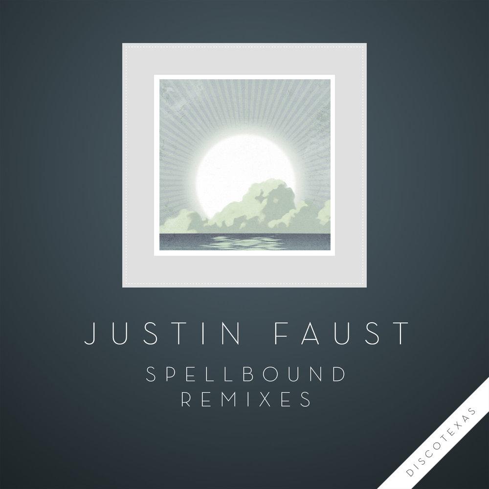 DT047: Justin Faust - Spellbound Remixes
