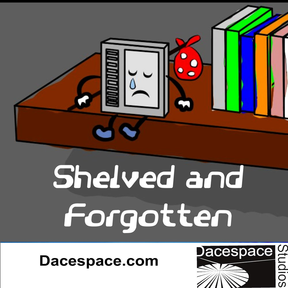 - Shelved and Forgotten