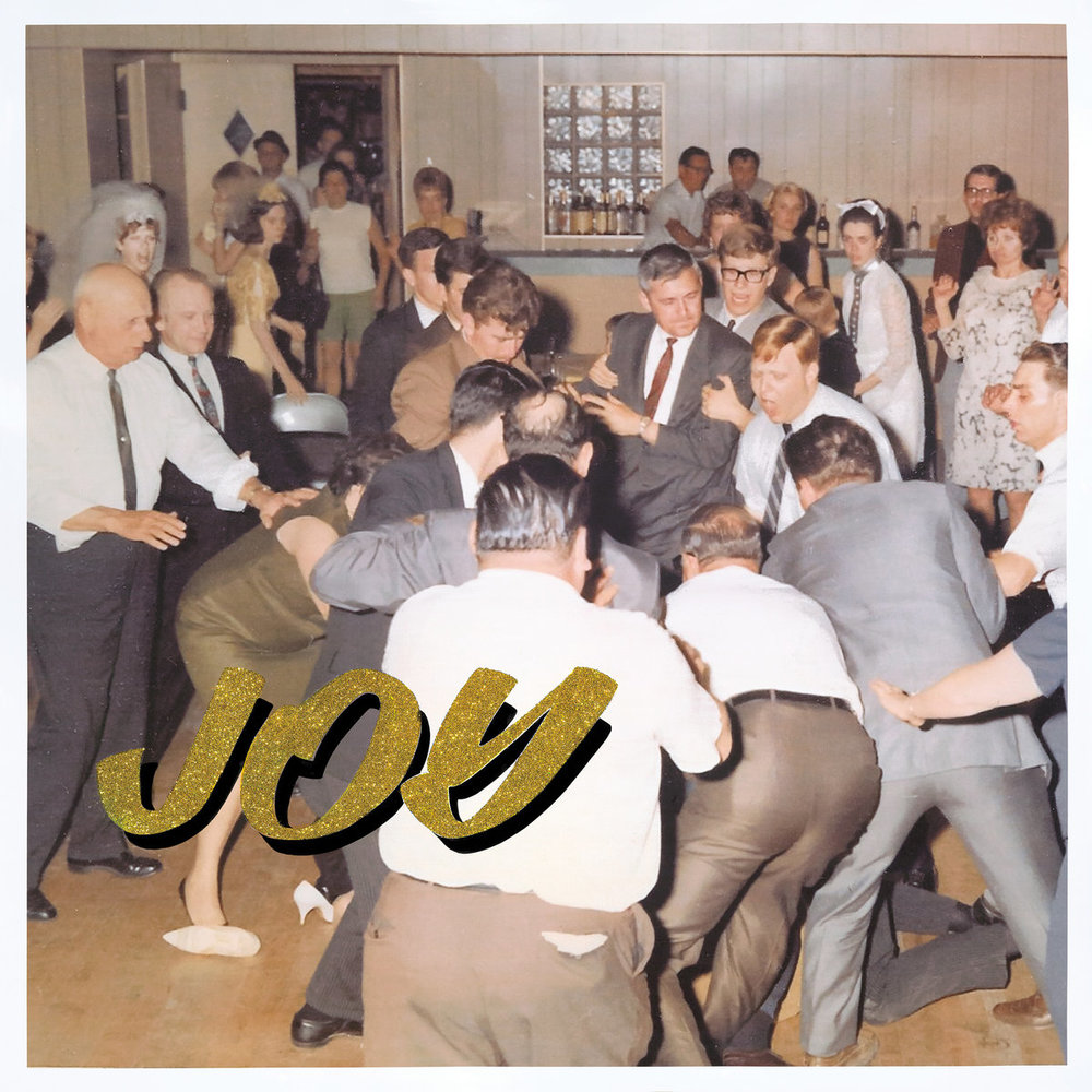 Joy as an Act of Resistance.  by  IDLES   Episode Coming 3/26/19