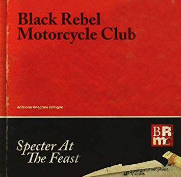 Specter at the Feast  By Black Rebel Motorcycle Club  Episode Coming - 4/9/19