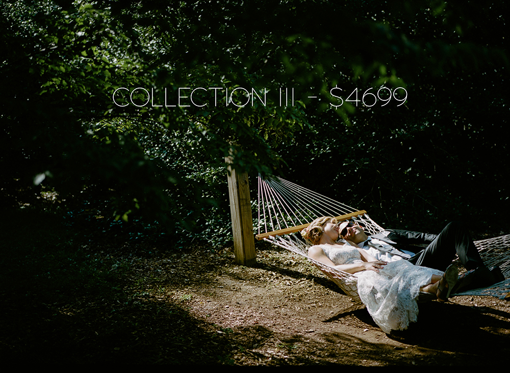 COLLECTION III INCLUDES THE FOLLOWING: UP TO 9 HRS OF COVERAGE ONLINE GALLERY WITH PRINT ORDERING 8x8 WEDDING ALBUM WITH 20 PAGES ENGAGEMENT SESSION OR 2ND PHOTOGRAPHER FILM/INSTANT FILM SLIDESHOW UNLIMITED FULL RESOLUTION IMAGES VIA DOWNLOAD