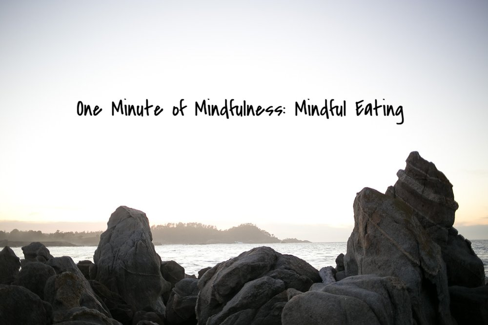 One minute of mindfulness: Mindful eating