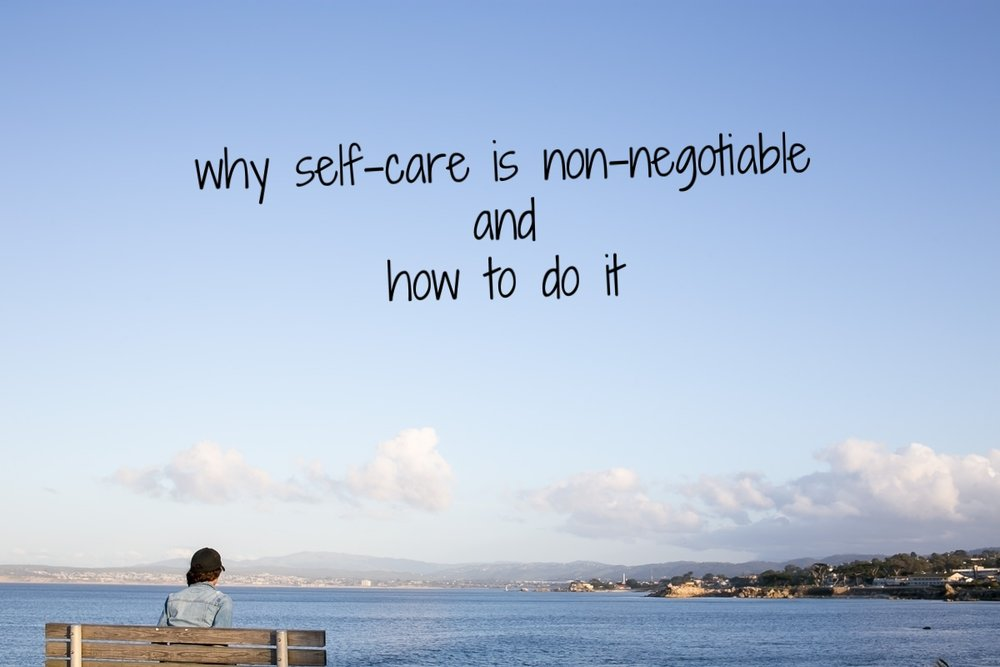 Why self-care is non-negotiable and how to do it