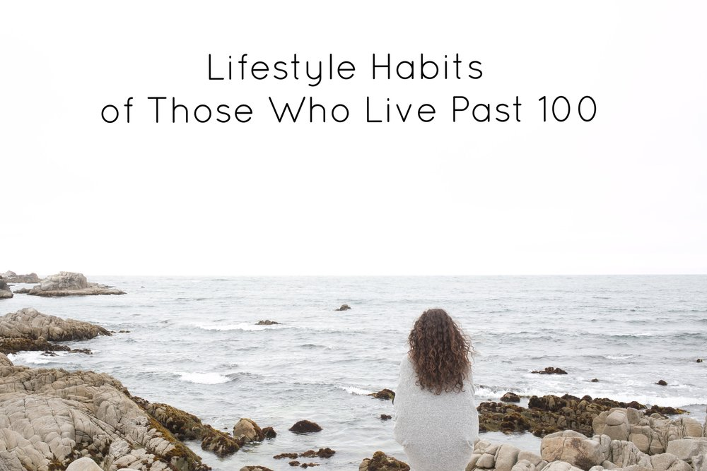 Lifestyle Habits of those who live past 100