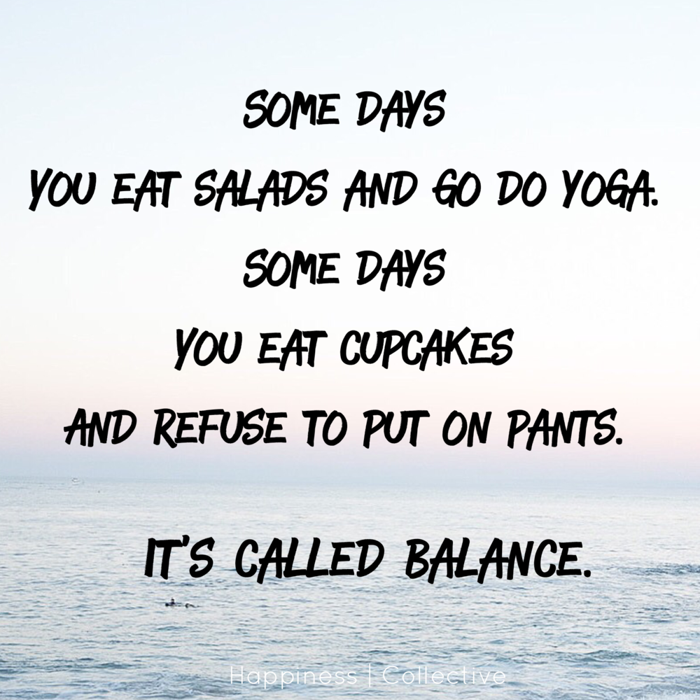 It's all about balance! - Happiness | Collective