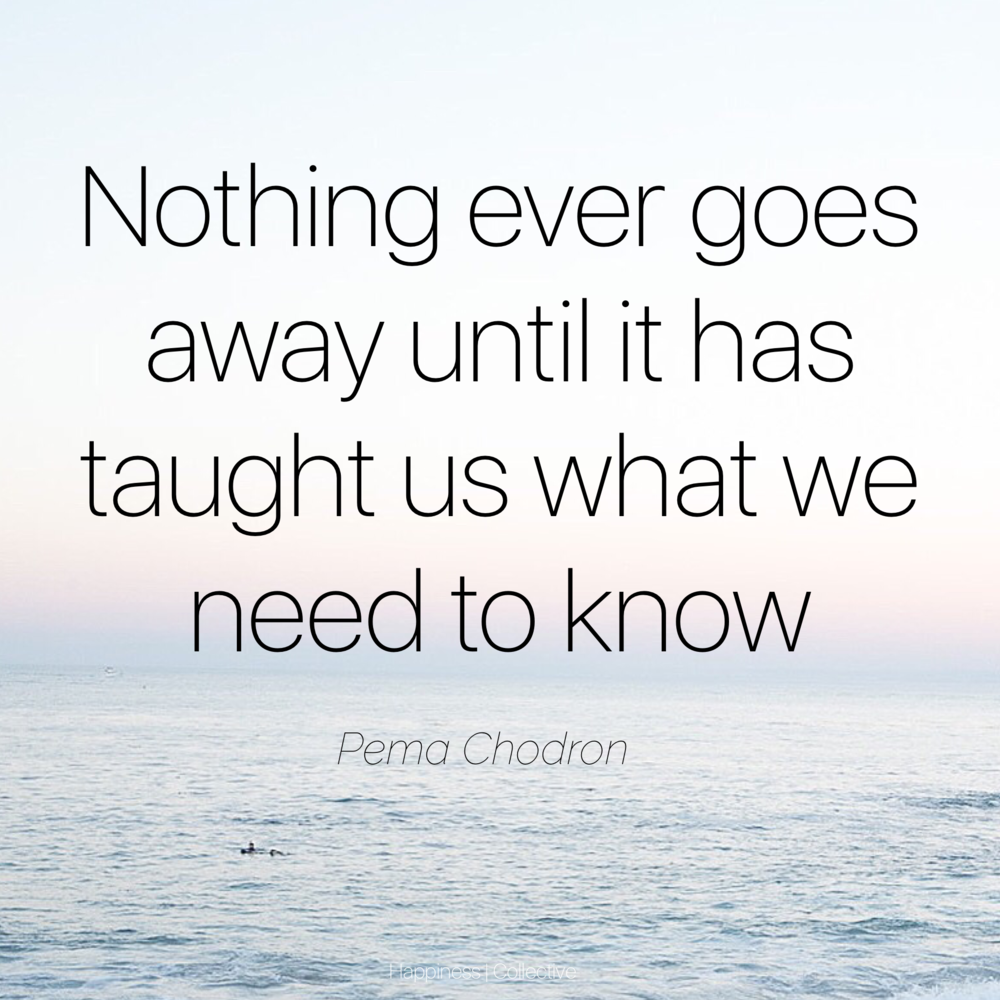Pema Chodron quote as featured on Happiness | Collective