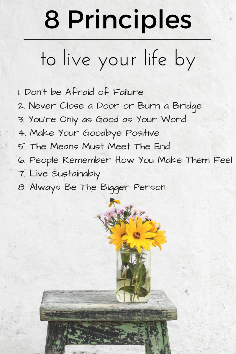 8 Principles to live your life by