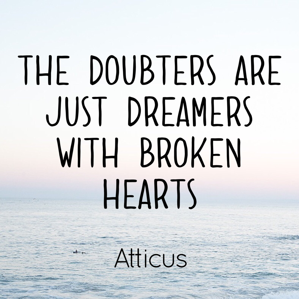 The doubters are just dreamers with broken hearts. happinesscollective.org
