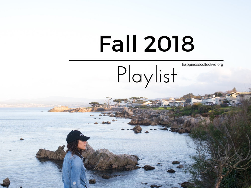fall 2018 playlist -happinesscollective.org