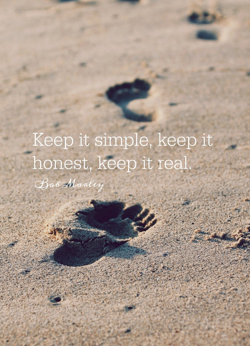 Keep it simple, keep it honest, keep it real. Bob Marley. Circle of Daydreams. www.circleofdaydreams.com