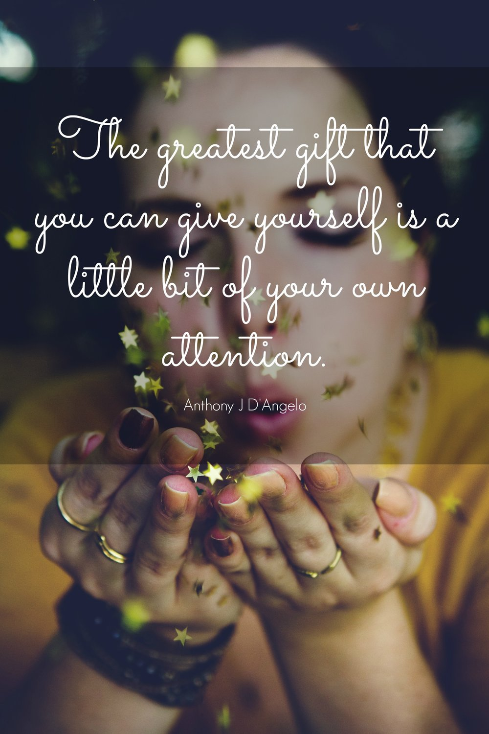 The greatest gift you can give yourself is a little bit of your own attention. Anthony J D'Angelo. Circle of Daydreams. www.circleofdaydreams.com