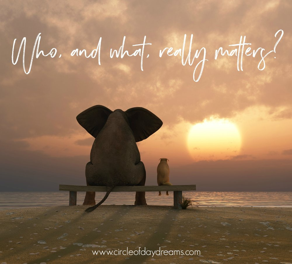 Who and What Really Matters? Circle of Daydreams. www.circleofdaydreams.com