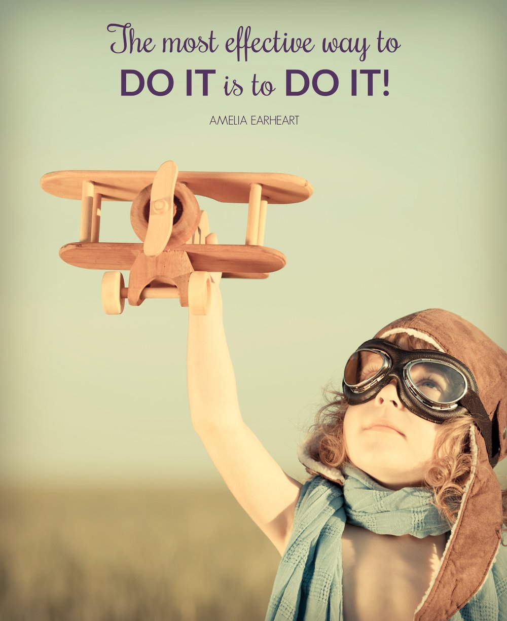The most effective way to do is to do it!! Amelia Earhart. Circle of Daydreams. www.circleofdaydreams.com