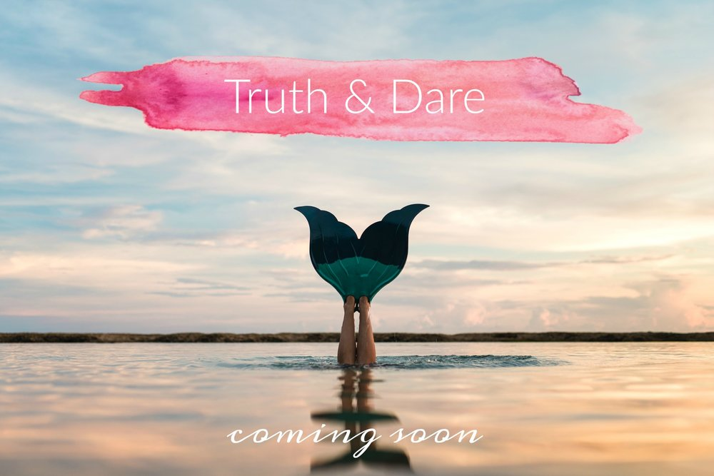 Truth and Dare. Circle of Daydreams. www.circleofdaydreams.com