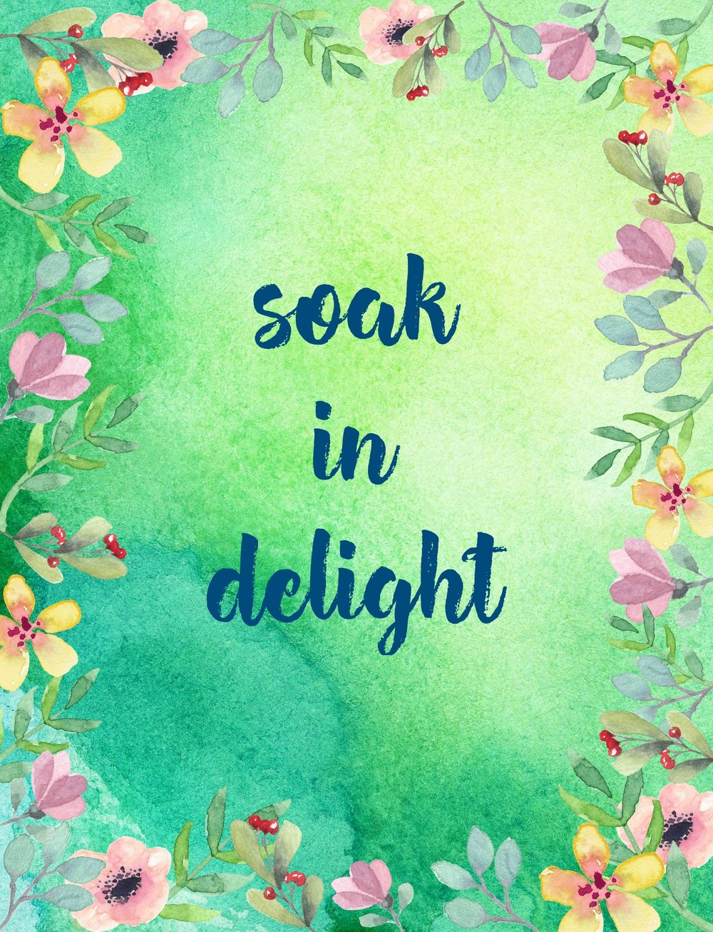 Soak in delight. A printable from the Garden of Gratitude. Circle of Daydreams.
