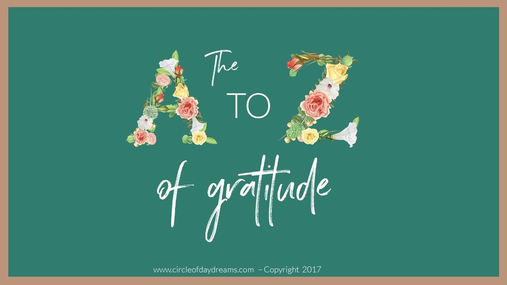 The A to Z of Gratitude. A Gratitude Journal from Circle of Daydreams.