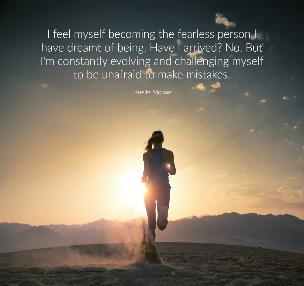 I feel myself becoming the fearless person I have dreamt of being... Janelle Monae. Circleo of Daydreams. www.circleofdaydreams.com