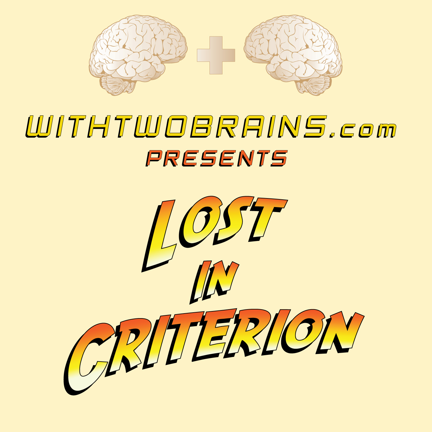 Lost in Criterion - With Two Brains
