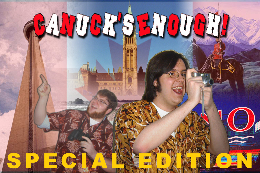 Canuck's Enough Special Edition (after Adam accidentally deleted the first draft)