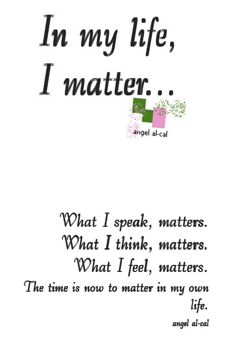 In my life I matter.JPG