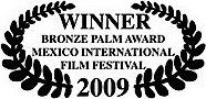 winner bronze palm award mexico international film festival 2009 james connor clements.jpg