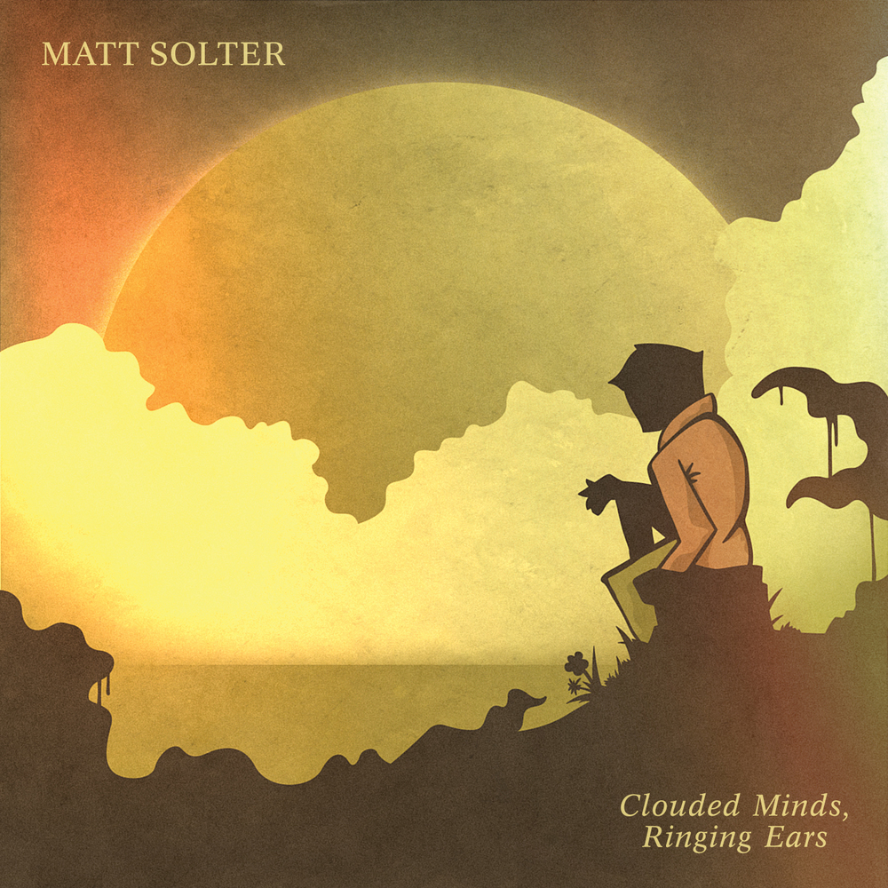 Matt Solter -  Clouded Minds, Ringing Ears