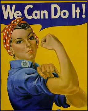 Rosie the Riveter had it right - getting stronger will help you do anything.