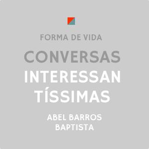 Conversas Interessantíssimas - FORMA DE VIDA