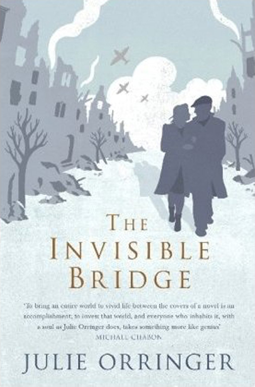 The Invisible Bridge - Julie Orringer