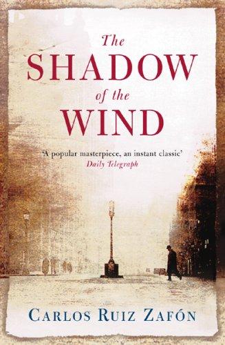 The Shadow Of The Wind - Carlos Ruiz Zafon
