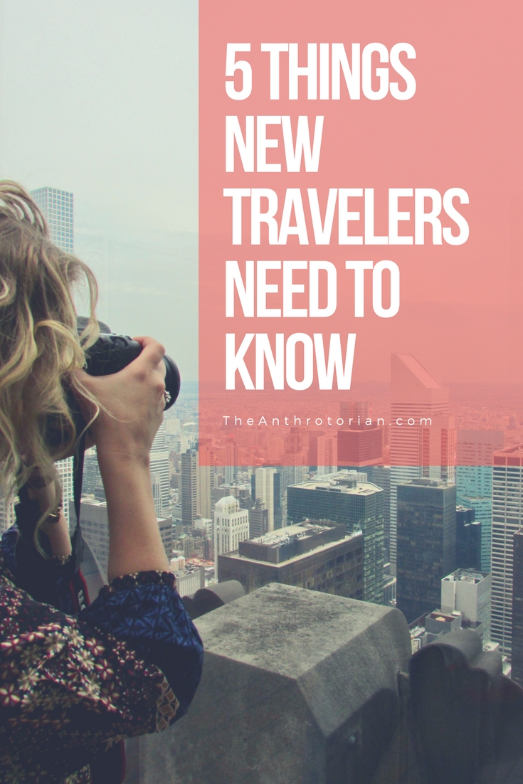 Essential Tips For New Travelers
