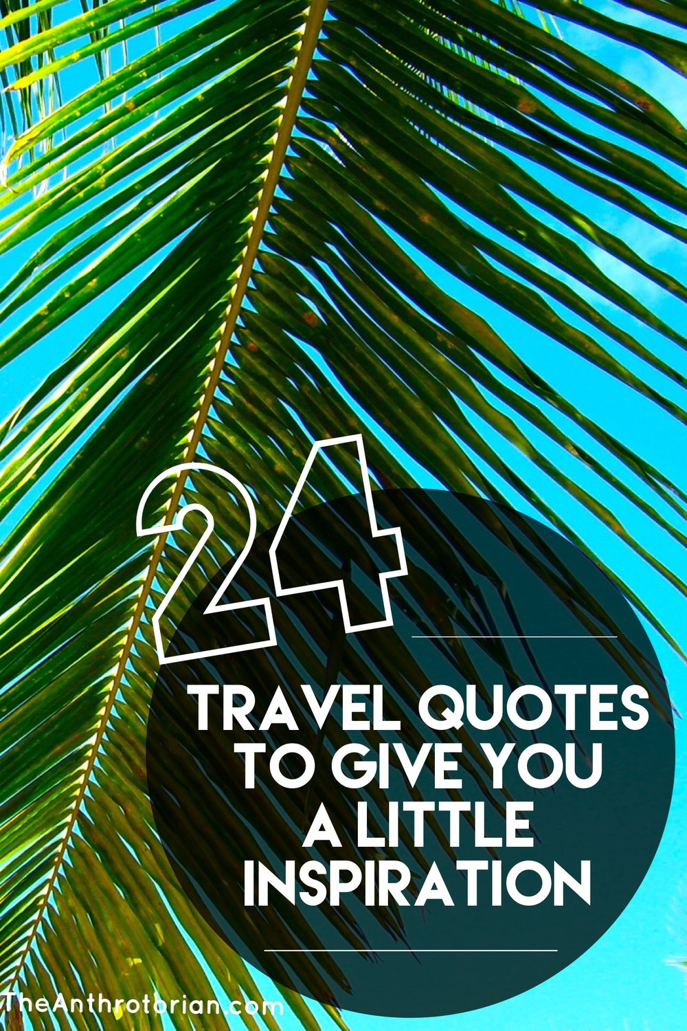 24 Travel Quotes to Give You A Little Inspiration