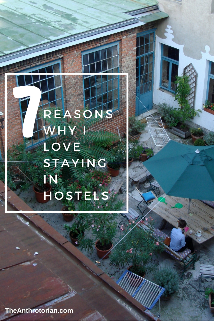 7 Reasons Why I Love Staying In Hostels