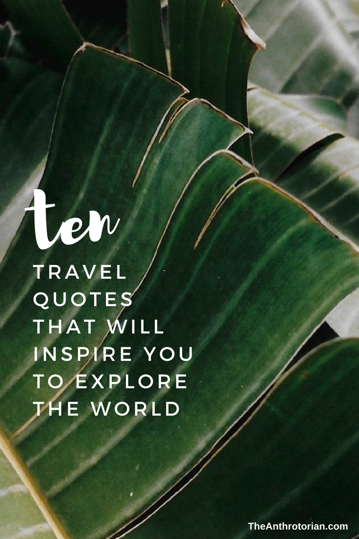 Travel quotes that will inspire you to travel the world