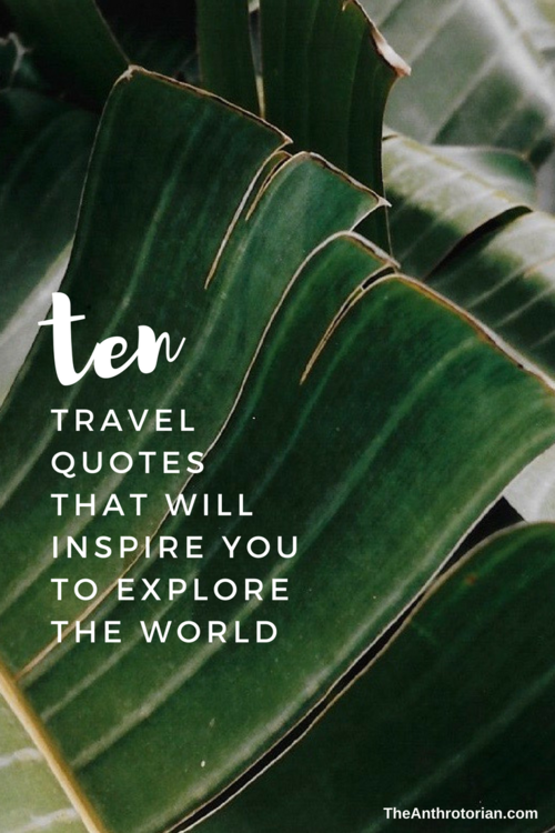 Explore Quotes 10 Travel Quotes That Will Inspire You To Explore The World — The  Explore Quotes