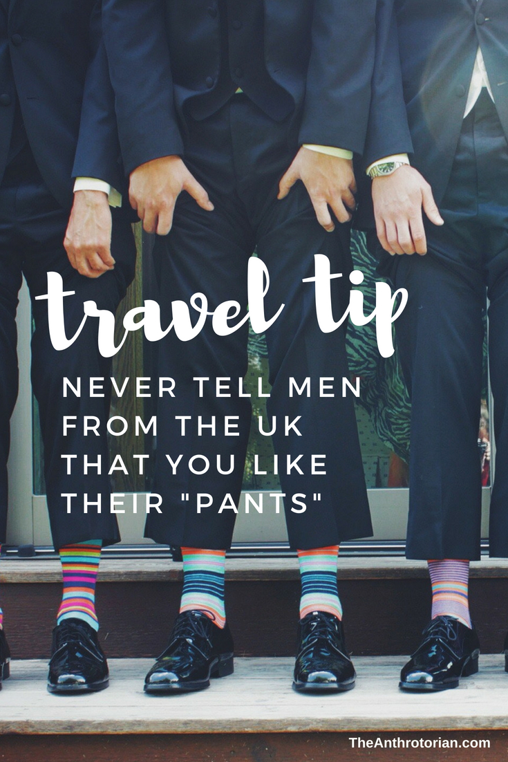 Never tell men you like their pants in the uk