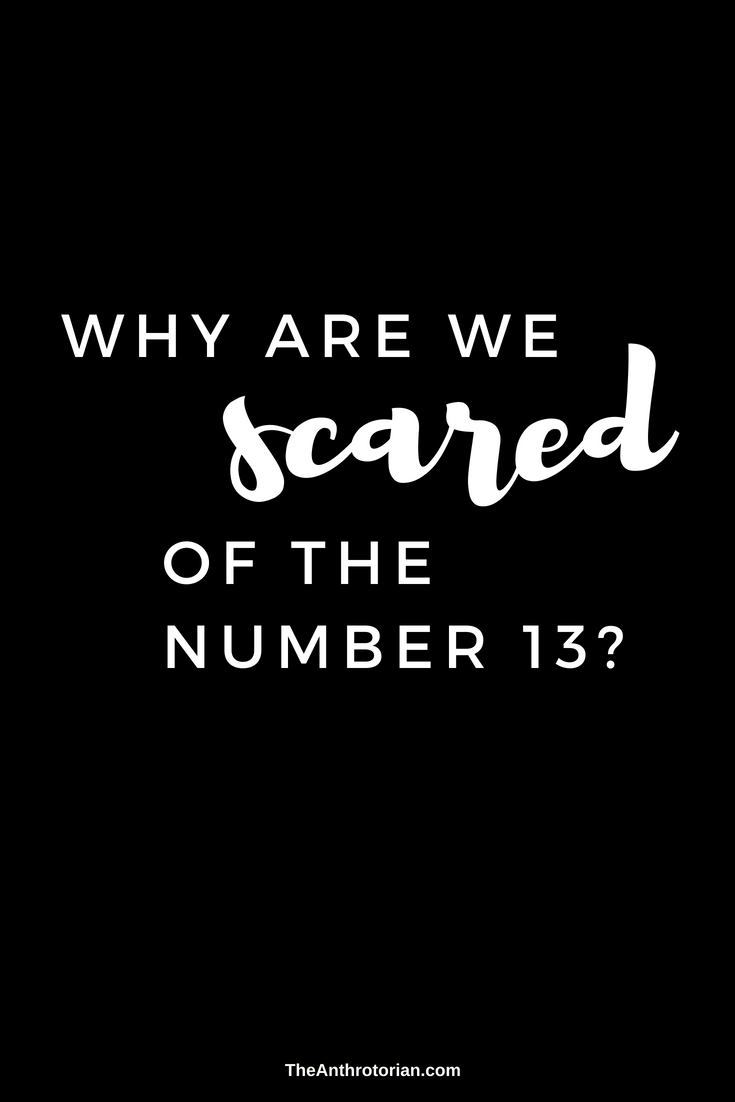 Why are we scared of the number 13