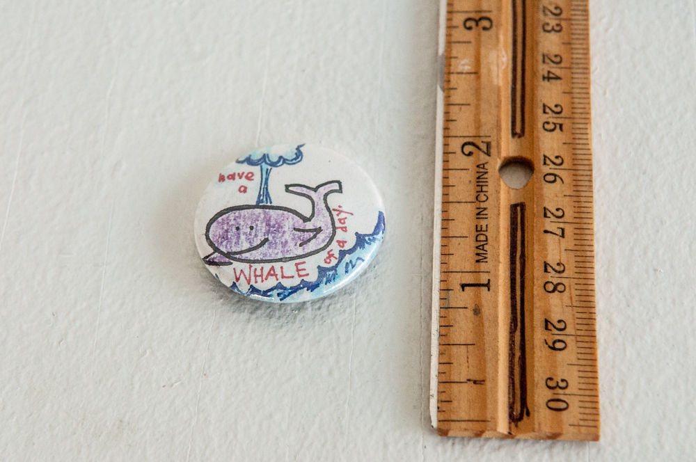 """""""Have a whale of a day"""" button w/ purple whale"""" - 2J"""