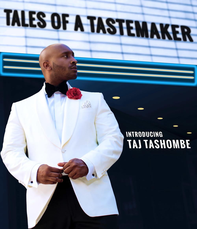 In stores May 20th! My debut single #TalesOfATastemaker@TajTashombe#NewArtist#Music#RnB#Soul#Singer#Tastemaker#PhotoOfTheDay#CoverArt#GameChangertajtashombe.com