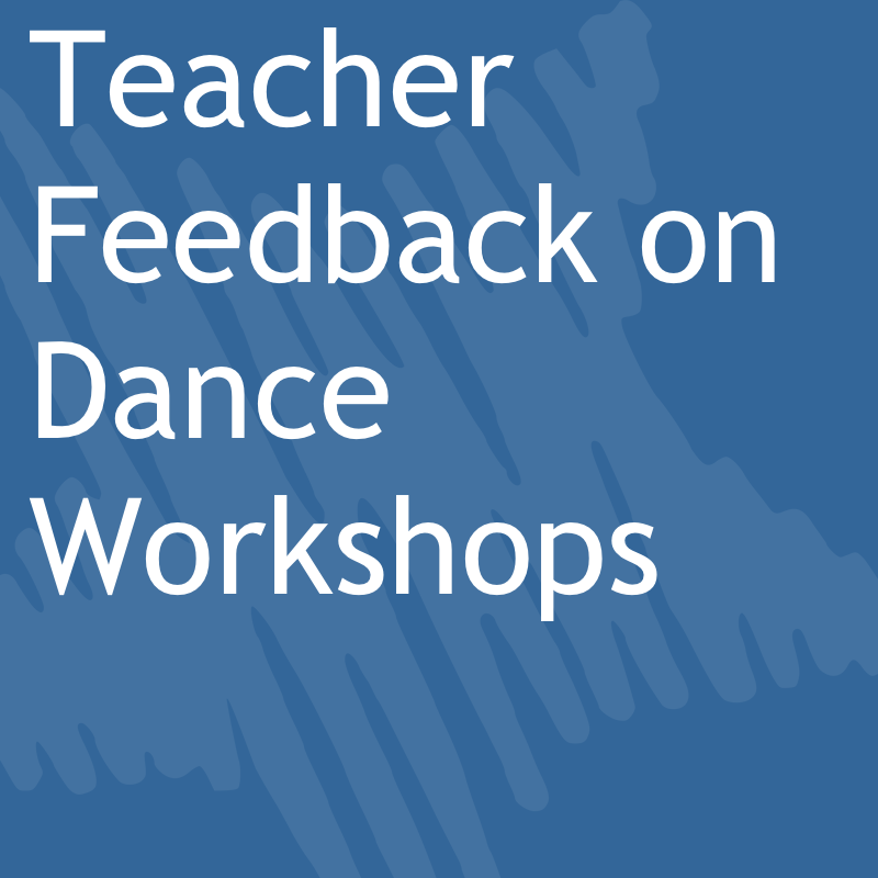 Teacher Feedback on Dance Workshops