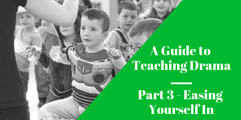 Guide to Teaching Drama part 3