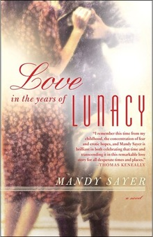 Review: Love in the Years of Lunacy by Mandy Sayer - on Clear Eyes, Full Shelves