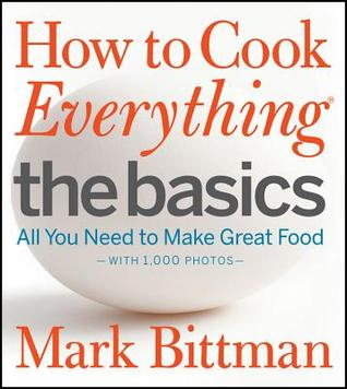 How to Cook Everything by Mark Bittman - on Clear Eyes, Full Shelves