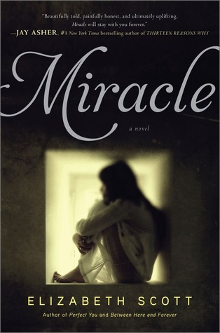 Clear Eyes, Full Shelves List of Awesome - Miracle by Elizabeth Scott