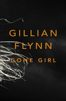Gone Girl by Gillian Flynn: Horrible People Being Horrible - a review on Clear Eyes, Full Shelves