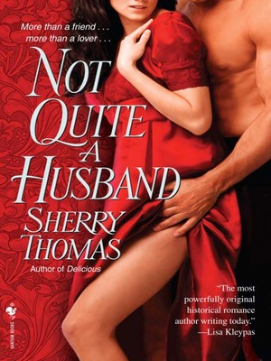 Not Quite a Husband* by Sherri Thomas