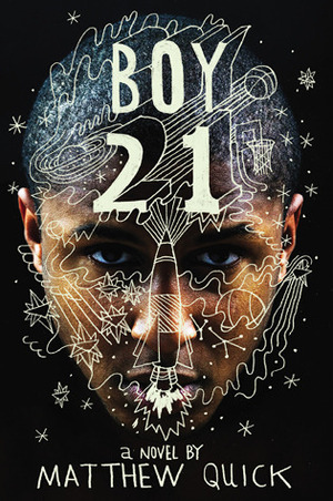 Boy21 by Matthew Quick - On Clear Eyes, Full Shelves